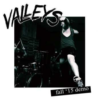 Valleys - Fall '15 [demo] (2015)