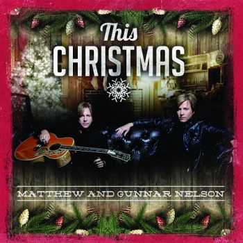 Matthew And Gunnar Nelson - This Christmas (2015)