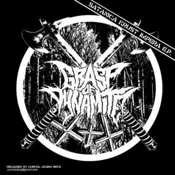 Grasp Of Dynamite - satanica krust impera, ЕР (2013)