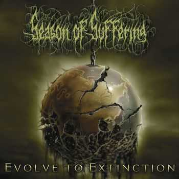 Season Of Suffering - Evolve To Extinction (2015)