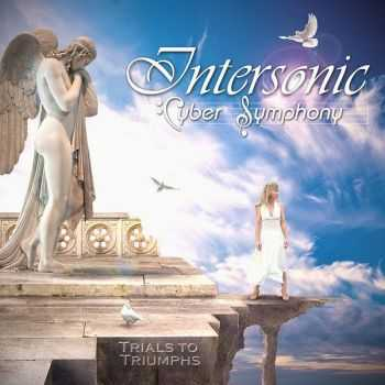 Intersonic Cyber Symphony - Trials To Triumphs (2015)