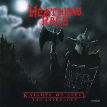 Heathen's Rage - Knights Of Steel: The Anthology (2015)
