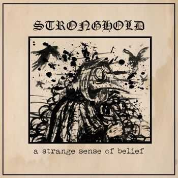 Stronghold - A Strange Sense Of Belief [ep] (2015)