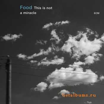 Food - This Is Not A Miracle (2015)
