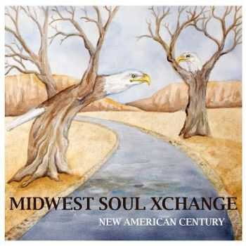 Midwest Soul Xchange - New American Century (2015)