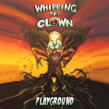 Whipping The Clown - Playground (2015)