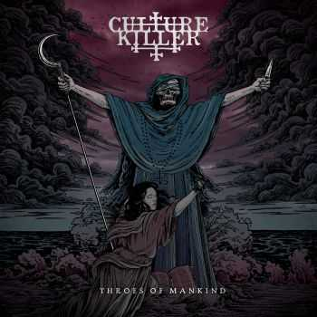 Culture Killer - Throes Of Mankind (2015)