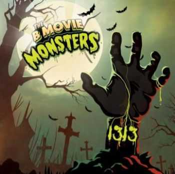 The B-Movie Monsters - 1313 (2013)