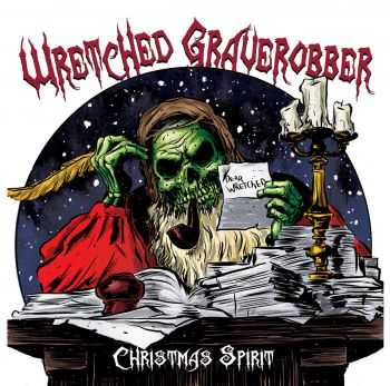 Wretched Graverobber - Christmas Spirit [EP] (2015)