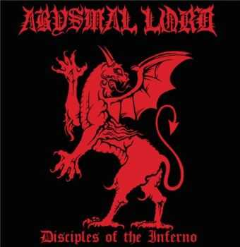 Abysmal Lord - Disciples Of The Inferno (2015)