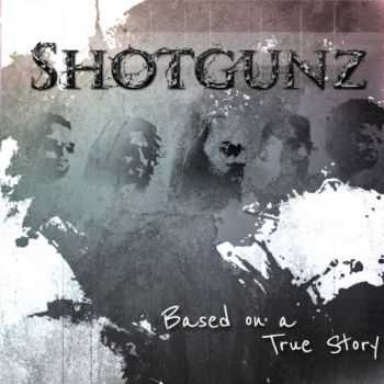 Shotgunz - Based on a True Story (2015)