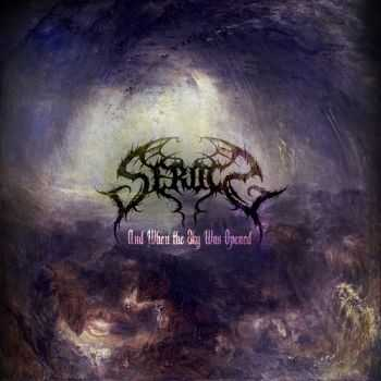 Serocs - And When The Sky Was Opened (2015)