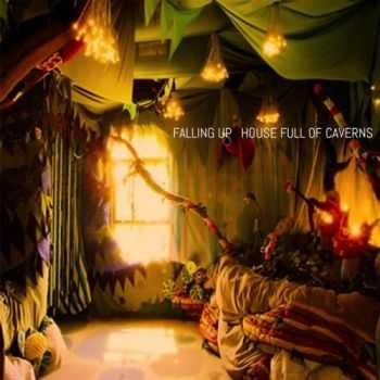 Falling Up - House Full Of Caverns (2015)