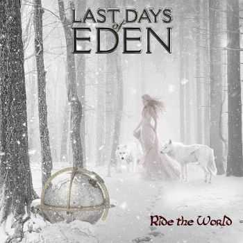 Last Days Of Eden - Ride The World (2015)