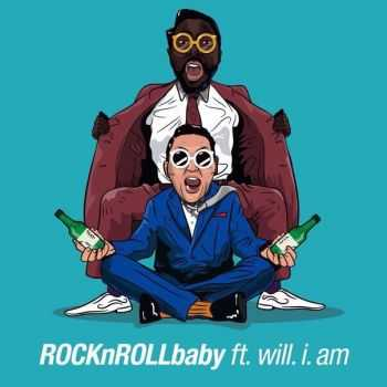 PSY, Will.I.Am (Black Eyed Pease) - ROCKnROLLbaby (2015)