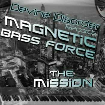 Magnetic Bass Force - The Mission (2009)
