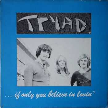 Tryad - ...If Only You Believe in Lovin' (1972)