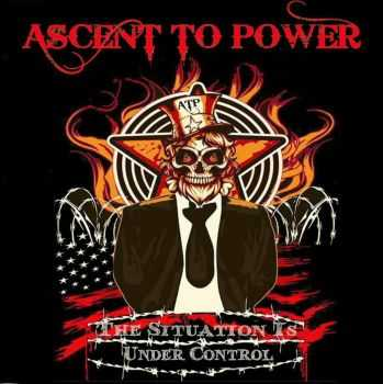 Ascent To Power - The Situation Is Under Control (2015)