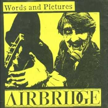 Airbridge - Words and Pictures 1983 (EP)