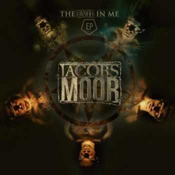 Jacobs Moor - The Evil In Me [EP] (2015)