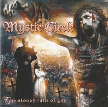 Mystic Circle - The Bloody Path Of God (2006) lossless + mp3
