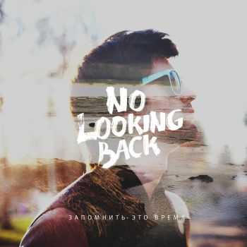 No Looking Back - ��������� ��� ����� [EP] (2015)