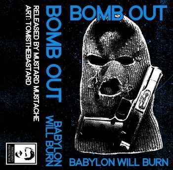 Bomb Out - Babylon Will Burn (2015)
