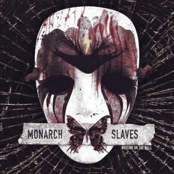 Monarch Slaves - Writing On The Wall (2015)