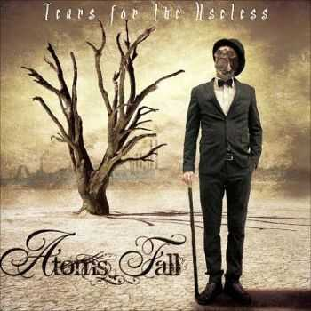 Atoms Fall - Tears For The Useless (2015)