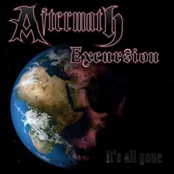 Aftermath Excursion - It's All Gone (2015)
