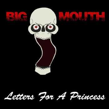 Big Mouth - Letters For A Princess (2006)
