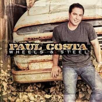 Paul Costa - Wheels & Steel (2012)