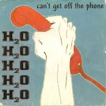 H2O - Can't Get Off The Phone (EP) (1996)