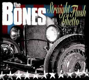 The Bones - Straight Flush Ghetto (2004)