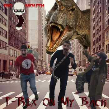 Big Mouth - T-Rex On My Back (2015)