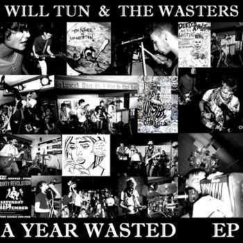Will Tun And The Wasters - A Year Wasted (EP) (2010)