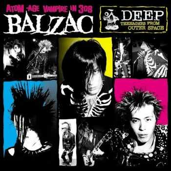 Balzac - Deep Teenagers From Outerspace (1997)
