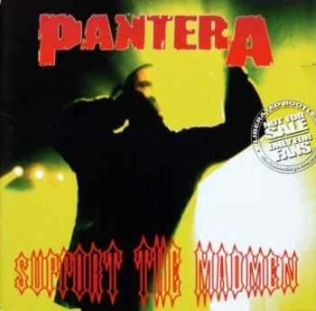 Pantera - Support The Madmen (1994) Lossless