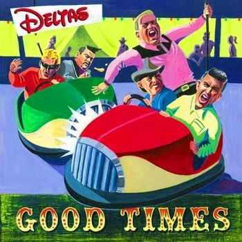 The Deltas - Good Times (2015)