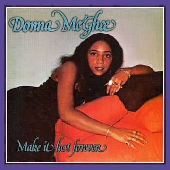 Donna McGhee - Make It Last Forever [Remastered 2012] (1978)