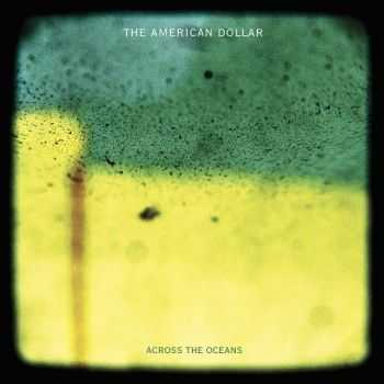 The American Dollar - Across the Oceans (2015)