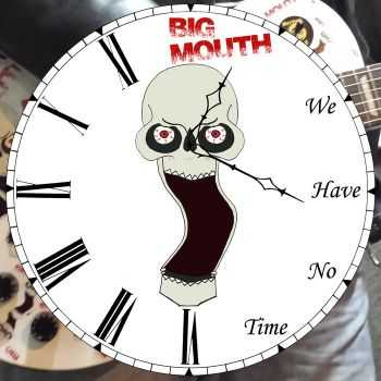Big Mouth - We Have No Time (2014)