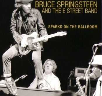 Bruce Springsteen - Sparks On The Ballroom (1975)