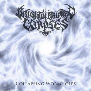 Brightly Painted Corpses - Collapsing Wormholes (2015)