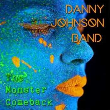 The Danny Johnson Band - The Monsters Return (2015)
