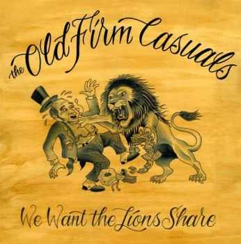 The Old Firm Casuals - We Want The Lions Share (EP) (2011)