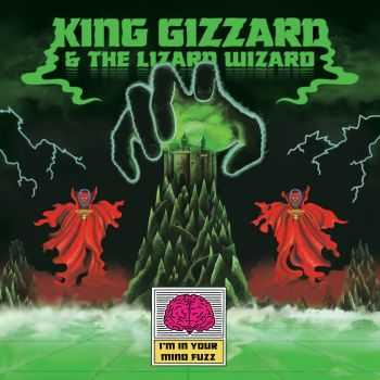 King Gizzard & The Lizard Wizard - I'm In Your Mind Fuzz (2014)