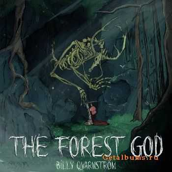 Billy Qvarnstrom - The Forest God (2015)