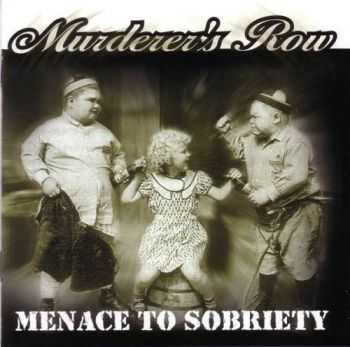 Murderer's Row - Menace To Sobriety (2003)