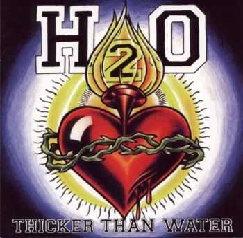 H2O - Thicker Than Water (1997)